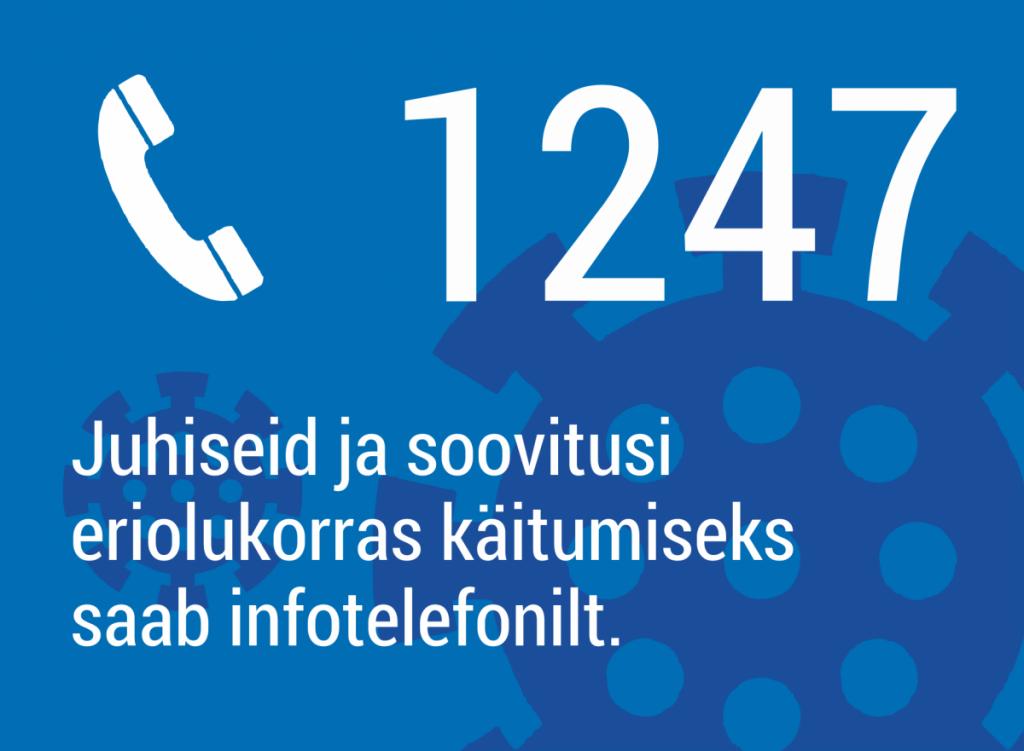 Infotelefon. Eriolukorra meetmetest saab ülevaate aadressil httpswww.valitsus.eeeteriolukord-eestis